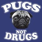 Pugs not Drugs by personalized
