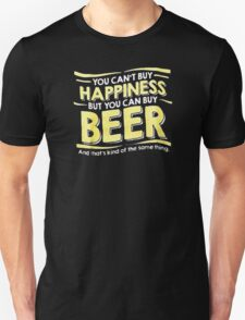 But You Can Buy Beer T-Shirt