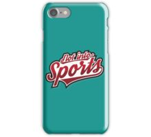 Not Into Sports ! iPhone Case/Skin