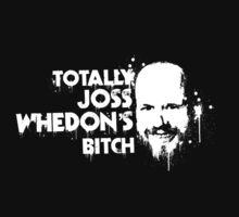 Totally Joss Whedon's Bitch by Brian Edwards