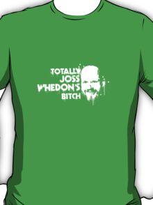 Totally Joss Whedon's Bitch T-Shirt