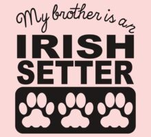My Brother Is An Irish Setter One Piece - Long Sleeve
