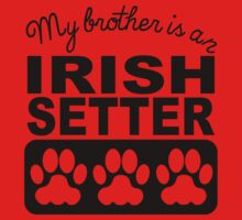 My Brother Is An Irish Setter One Piece - Short Sleeve