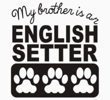 My Brother Is An English Setter Baby Tee