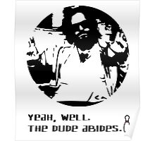 The Dude Abides. Poster