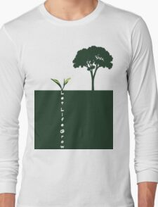 Let Life Grow Long Sleeve T-Shirt