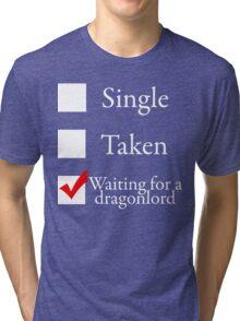 Waiting for a dragonlord Tri-blend T-Shirt