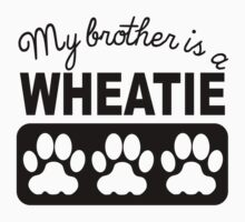 My Brother Is A Wheatie Kids Clothes