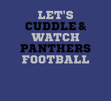 Let's Cuddle And Watch Panthers Football. Unisex T-Shirt