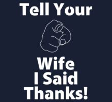 Tell Your Wife I Said Thanks! by courson