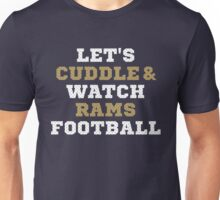Let's Cuddle And Watch Rams Football. Unisex T-Shirt