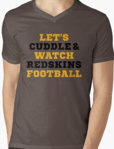 Let's Cuddle And Watch Redskins Football. Mens V-Neck T-Shirt