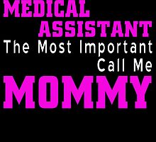 some call me medical assistant the most important call me mommy by trendz