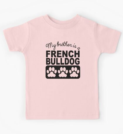 My Brother Is A French Bulldog Kids Tee