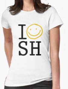 I LOVE SH T-Shirt
