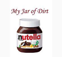 My Jar of Dirt/Nutella T-Shirt