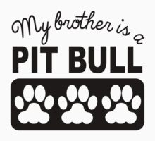My Brother Is A Pit Bull One Piece - Short Sleeve