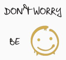 Don't worry, be :) by Harle33