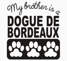 My Brother Is A Dogue de Bordeaux One Piece - Short Sleeve