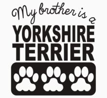 My Brother Is A Yorkshire Terrier Kids Tee