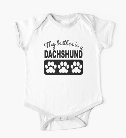 My Brother Is A Dachshund One Piece - Short Sleeve