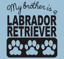 My Brother Is A Labrador Retriever Kids Tee
