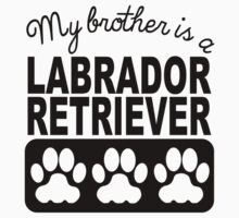 My Brother Is A Labrador Retriever One Piece - Short Sleeve