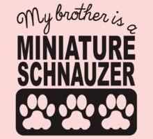 My Brother Is A Miniature Schnauzer Kids Tee