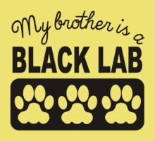 My Brother Is A Black Lab Kids Tee