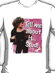 """Tell me about it.. Stud"" Olivia Newton-John Grease T-Shirt"