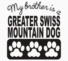 My Brother Is A Greater Swiss Mountain Dog Kids Tee