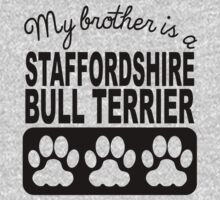 My Brother Is A Staffordshire Bull Terrier Kids Tee