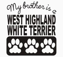 My Brother Is A West Highland White Terrier Baby Tee