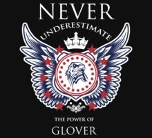 Never Underestimate The Power Of Glover - Tshirts & Accessories by custom333