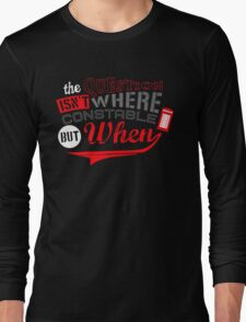 The question isn't where, but when ! Long Sleeve T-Shirt