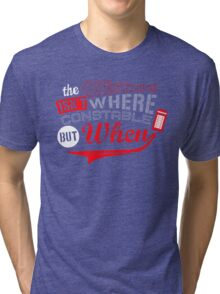 The question isn't where, but when ! Tri-blend T-Shirt