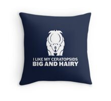 I Like My Ceratopsids Big and Hairy (white on dark) Throw Pillow