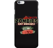 Zombies eat brains iPhone Case/Skin
