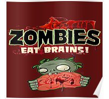 Zombies eat brains Poster