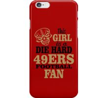 This Girl Is A Die Hard 49ers Football Fan. iPhone Case/Skin