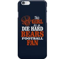 This Girl Is A Die Hard Bears Football Fan. iPhone Case/Skin