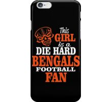 This Girl Is A Die Hard Bengals Football Fan. iPhone Case/Skin