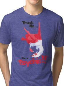 Trust Me... I'm a Psychic!! Tri-blend T-Shirt
