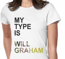 My Type Is Will Graham Womens Fitted T-Shirt