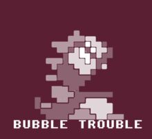 Bubble Trouble Bobble by spyn
