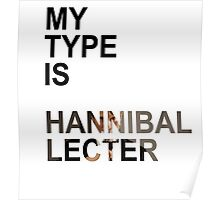 My Type Is Hannibal Lecter Poster