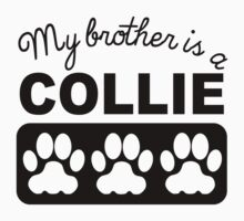 My Brother Is A Collie Kids Tee