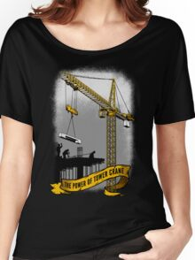 The Power Of Tower Crane Women's Relaxed Fit T-Shirt