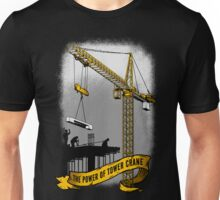 The Power Of Tower Crane Unisex T-Shirt