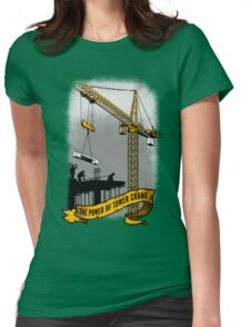 The Power Of Tower Crane Womens Fitted T-Shirt